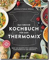 Das grosse Kochbuch für den Thermomix