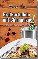 Bratkartoffeln mit Champagner ... und ein bisschen Mord