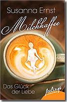 Milchkaffee - Das Glück der Liebe