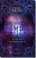 Der dunkle Vampir - After the Vampirewars (Bd. 2)